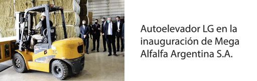 Autoelevador LiuGong en inauguración de Mega Alfalfa S.A.